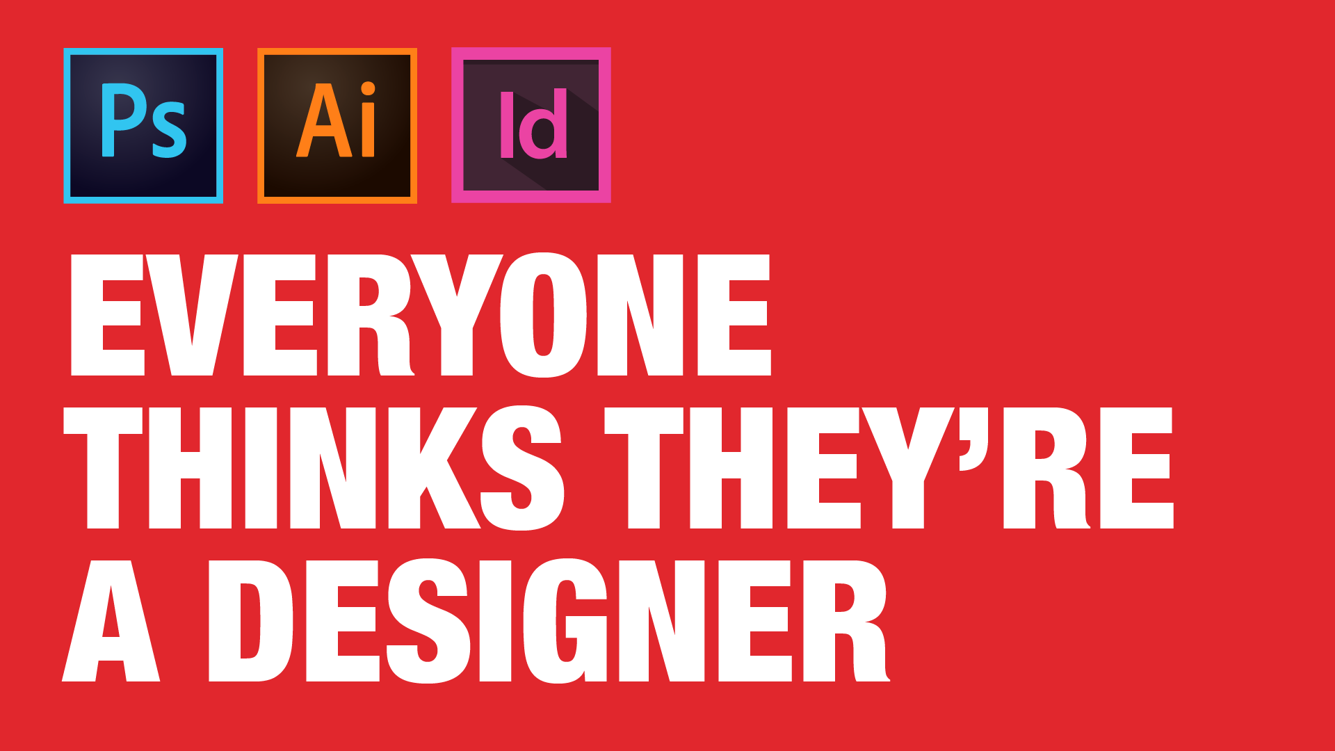 Manraj Ubhi - Everyone thinks they're a designer