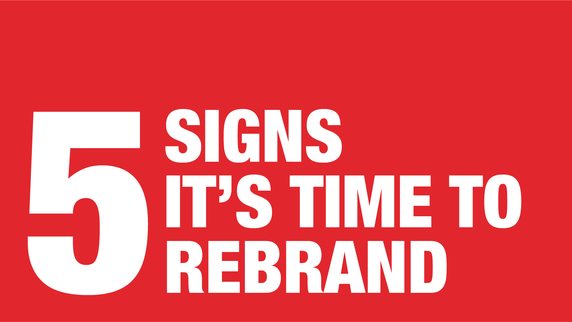 Manraj Ubhi - 5 signs it's time to rebrand