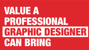 Manraj Ubhi_Value a professional graphic designer can bring