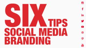 6-Tip-For-Social-Media-Branding
