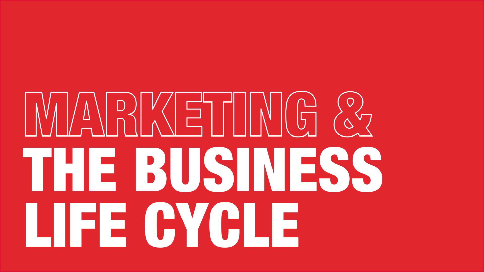 Marketing & The Business Life Cycle - Manraj Ubhi